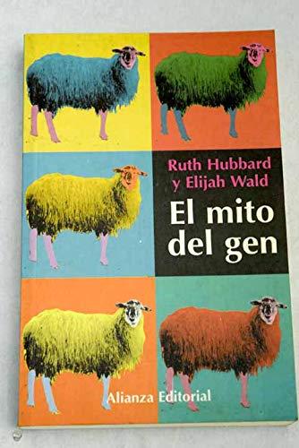 El Mito Del Gen/ The Myth of Gen: Como Se Manipula La Informacion Genetica (Libros Singulares) (Spanish Edition) (8420644935) by Hubbard, Ruth; Wald, Elijah