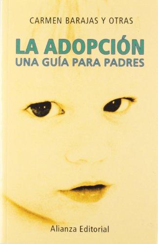 9788420645308: La Adopcion / Adoption: Una Guia Para Padres / A guide for Parents (Spanish Edition)