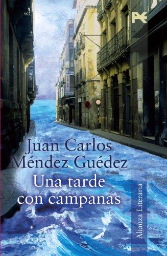 Una tarde con campanas (Alianza Literaria (AL)): Juan Carlos MÃ