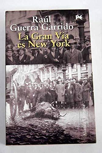 9788420645742: La Gran Vía es New York / New York the great road (Alianza Literaria) (Spanish Edition)