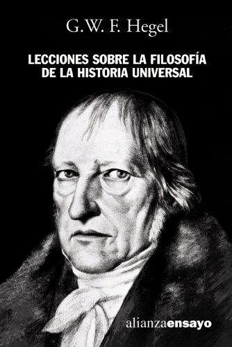 9788420645957: Lecciones sobre la filosofia de la historia universal / Lectures About Universal History Philosophy (Alianza Ensayo) (Spanish Edition)