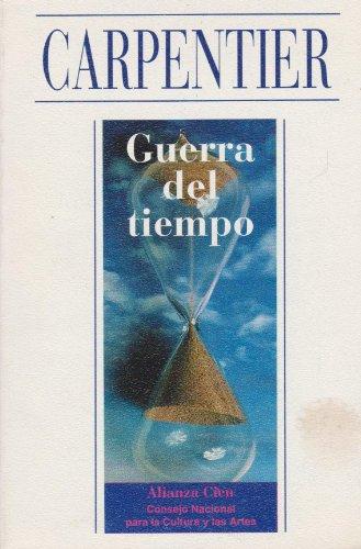 Guerra Del Tiempo (Spanish Edition): Alejo Carpentier