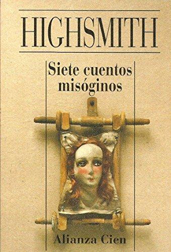 Siete cuentos misóginos - Highsmith, Patricia