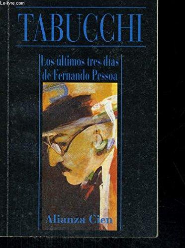 9788420646909: Los Ultimos Tres Dias de Fernando Pessoa (Spanish Edition)