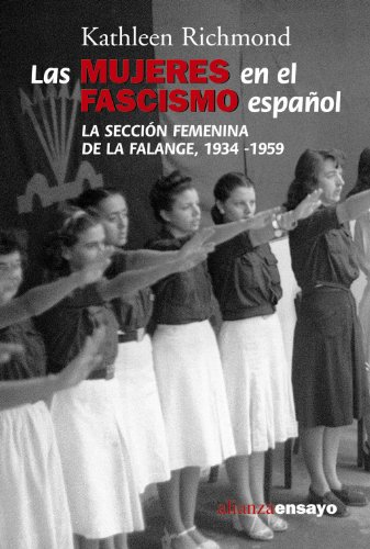 9788420647029: Las mujeres en el fascismo espanol / Women and Spanish Fascism: La Seccion Femenina De La Falange, 1934-1959 / The Women's Section of the Falange, ... Ensayo / Alianza Essay) (Spanish Edition)