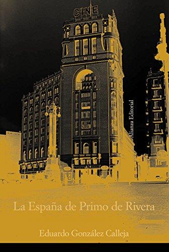 9788420647241: La Espana de Primo de Rivera / The Spain of Primo de Rivera: La Modernizacion Autoritaria, 1923-1930 / the Authoritarian Modernization, 1923-1930 (Alianza Ensayo) (Spanish Edition)