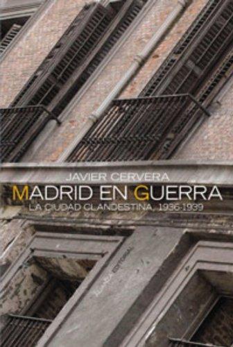 9788420647319: Madrid en guerra: La ciudad clandestina 1936-1939 (Alianza Ensayo)