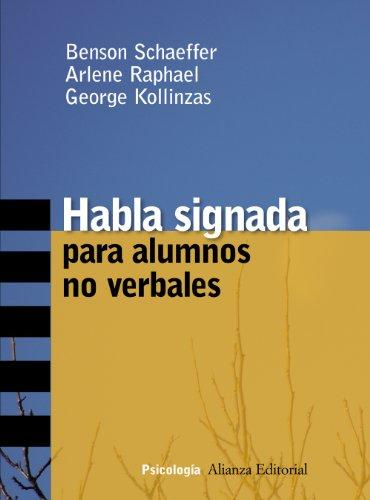 9788420647340: Habla signada para alumnos no verbales (Psicologia Alianza/ Alianza Psychology) (Spanish Edition)