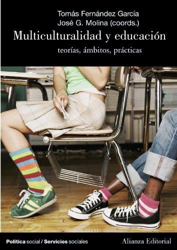 Multiculturalidad y educacion / Multiculturalism and Education: Teorias, Ambitos, Practicas (...