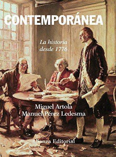 CONTEMPORÁNEA: LA HISTORIA DESDE 1776: Miguel Artola, Manuel Pérez Ledesma