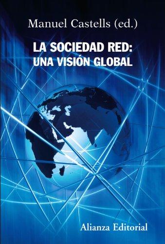 9788420647845: La sociedad red / The Network Society: Una visión global / A Cross Cultural Perspective (Alianza Ensayo) (Spanish Edition)