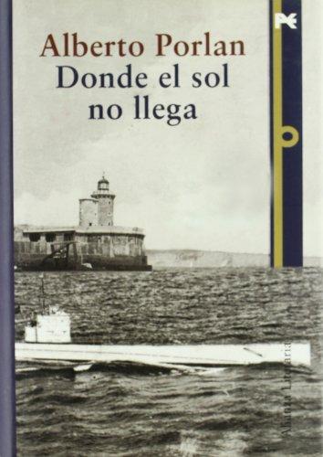 9788420647999: Donde el sol no llega / Where the sun does not reach: Finalista Premio Quinones 2006 / Quinones Award Finalist 2006 (Alianza Literaria) (Spanish Edition)