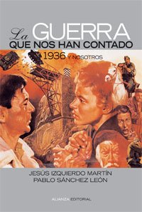 9788420648132: La guerra que nos han contado: 1936 y nosotros (Alianza Ensayo)