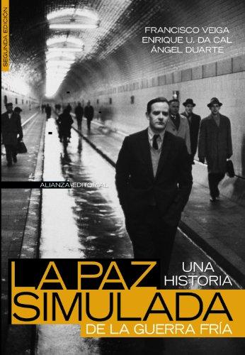 9788420648279: La paz simulada/ The Simulated Peace: Una historia de la guerra fria, 1941-1991 / A Story of the Cold War, 1941-1991 (Spanish Edition)