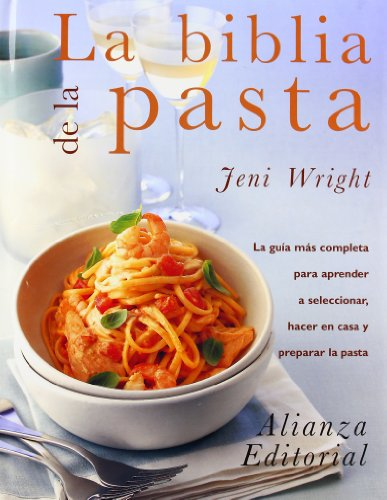 La biblia de la pasta / The Pasta Bible (Spanish Edition) (8420648299) by Wright, Jeni