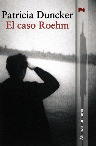 El Caso Roehm/ the Roehm Case (Spanish Edition): Duncker, Patricia
