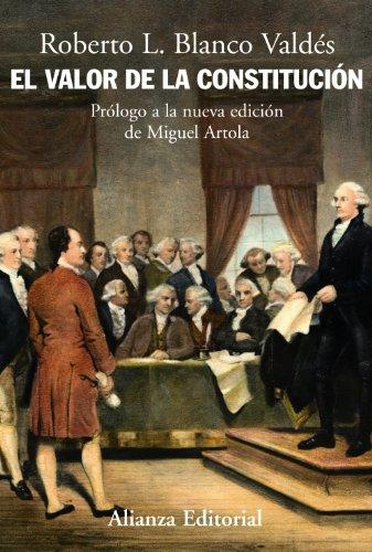 9788420648392: El valor de la constitucion/ The Value of the Constitution: Separacion De Poderes, Supremacia De La Ley Y Control De Constitucionalidad En Los ... Origens of Liberal State (Spanish Edition)