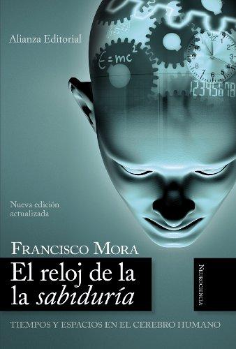 9788420648712: El reloj de la sabiduria/ The clock of wisdom: Tiempos Y Espacios En El Cerebro Humano/ Time and Space in the Human Brain (Alianza Ensayo) (Spanish Edition)