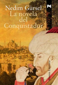 La novela del conquistador/ The Novel of The Conqueror (Spanish Edition) - Nedim Gursel