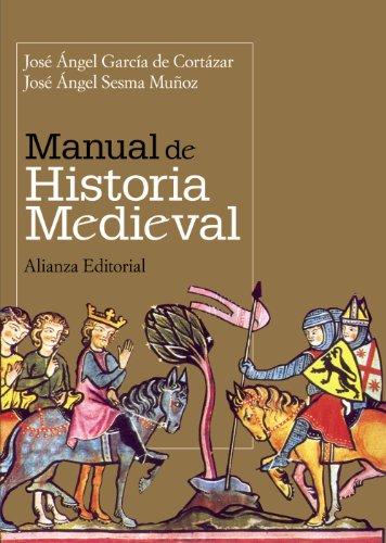 Manual de Historia Medieval / Manual of Medieval History (El Libro Universitario-manuales) (...