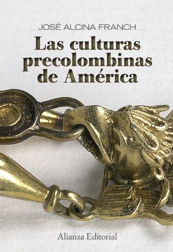 Las culturas precolombinas de America / The Pre-Columbian Cultures of America (Spanish Edition) - Jose Alcina Franch