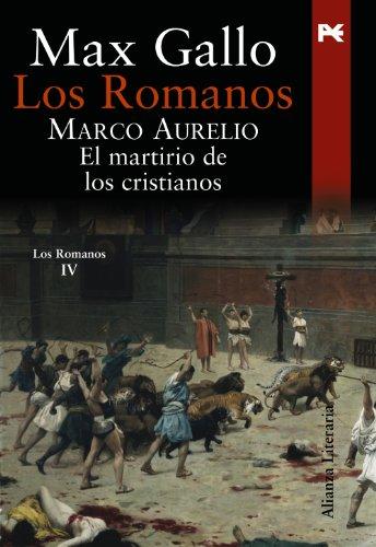 9788420649115: Los Romanos. Marco Aurelio: El martirio de los cristianos (Alianza Literaria (Al))