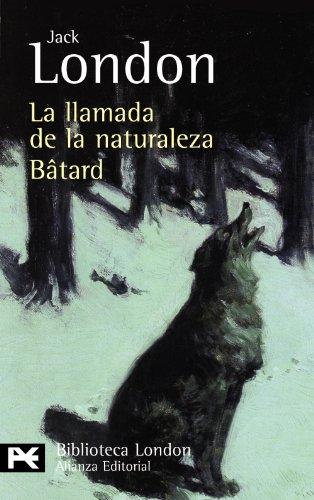 9788420649412: La llamada de la naturaleza. Bâtard (Spanish Edition)