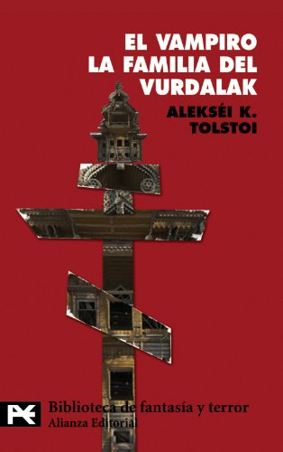EL VAMPIRO - LA FAMILIA DEL VURDALAK: Tolstoi, Alexéi K.