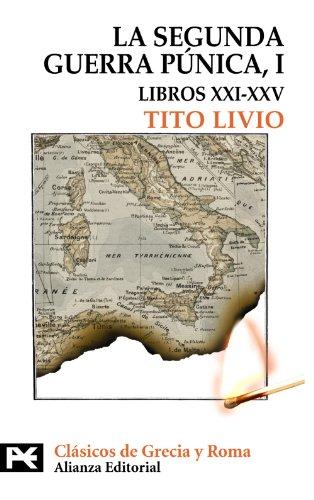 Segunda Guerra Púnica, Tomo I: Libros XXI-XXV, La. Ed. de Juan Fernández Valverde y Antonio Ramírez de Verger. - Livio, Tito