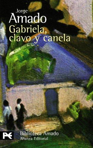 9788420649740: Gabriela, clavo y canela / Gabriela, Clove and Cinnamon: Cronica de una ciudad del interior / Chronicle of an Inland City (Spanish Edition)
