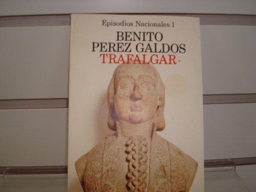 Trafalgar. Episodios Nacionales 1.: PEREZ GALDOS, Benito