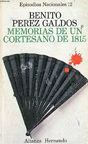 9788420650128: Memorias de un cortesano de 1815 (His Episodios nacionales ; 12 : Primera serie) (Spanish Edition)