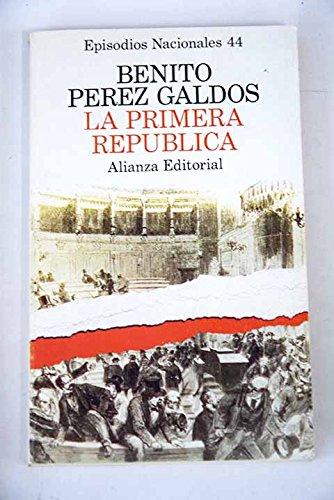 9788420650449: La primera republica (Serie final / Benito Perez Galdos) (Spanish Edition)