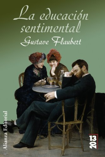 9788420650487: La educacion sentimental / Sentimental Education (13/20) (Spanish Edition)