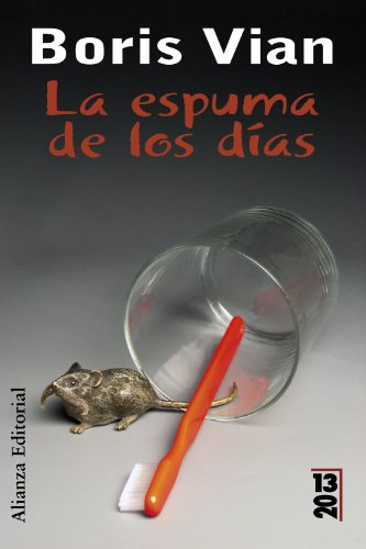 9788420650500: La espuma de los dias / Foam of the Daze (Spanish Edition)