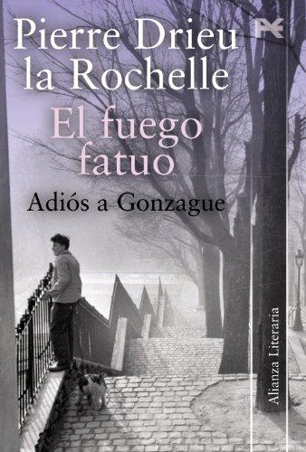 9788420650647: El fuego fatuo / The Fire Within: Seguido de: Adiós a Gonzague (Spanish Edition)