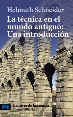 9788420650685: La técnica en el mundo antiguo / The Technique in the Ancient World: Una introducción / An introduction (Spanish Edition)