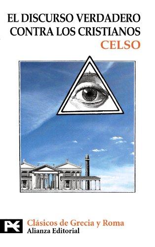 9788420650708: Discurso verdadero contra los cristianos (El Libro De Bolsillo - Bibliotecas Temáticas - Biblioteca De Clásicos De Grecia Y Roma)
