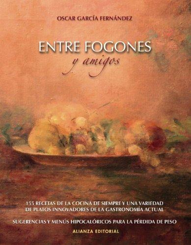 Entre fogones amigos: Oscar Garcia Fernandez
