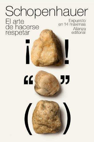 9788420651330: El arte de hacerse respetar: Expuesto en 14 máximas (El libro de bolsillo - Bibliotecas de autor - Biblioteca Schopenhauer)