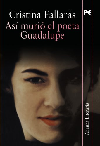 9788420651798: Asi murio el poeta Guadalupe / The Poet Guadalupe Died This Way (Spanish Edition)