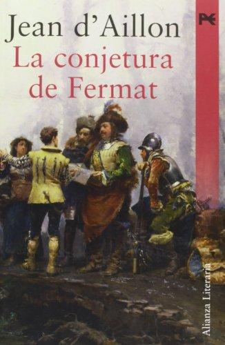 LA CONJETURA DE FERMAT. 1ª edición. Traducción: AILLON, Jean d
