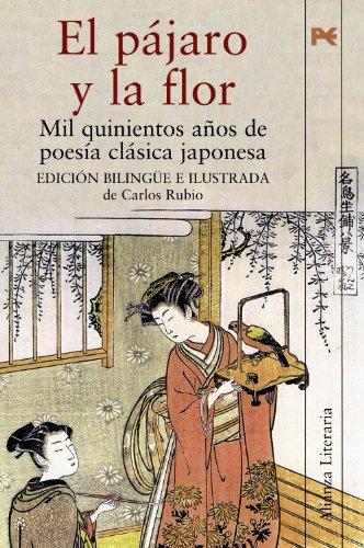 9788420652122: EL PÁJARO Y LA FLOR : MIL QUINIENTOS AÑOS DE POESÍA CLÁSICA JAPONESA