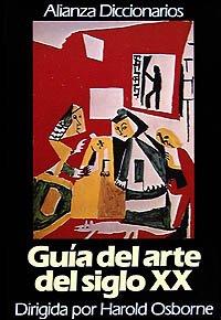 9788420652368: Guia del arte del siglo XX/ Guide of the Century of Art XX (Spanish Edition)
