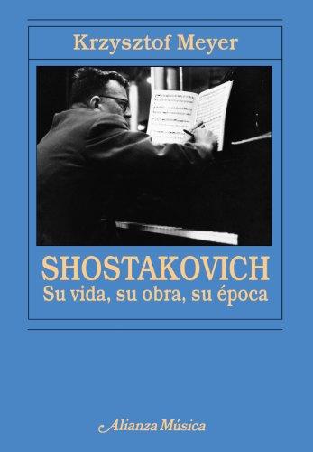 9788420652689: Shostakovich: Su vida, su obra, su época / His Life, His Work, His Time (Spanish Edition)