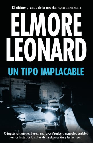Un tipo implacable / The Hot Kid (Spanish Edition) (8420653209) by Leonard, Elmore