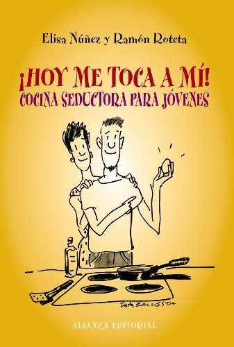 9788420653488: ¡Hoy me toca a mi! / Today's my turn!: Cocina seductora para jovenes / Tempting Cuisine for Youths (Spanish Edition)