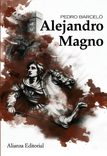 Alejandro Magno / Alexander the Great (Spanish Edition): Batiste, Pedro Barcelo