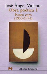 9788420654355: Obra poetica/ Punto cero 1953-1976 / Poetic Work/ Point Zero 1953-1976