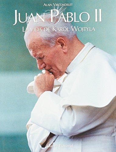 Juan Pablo II/ John Paul II: La Vida De Karol Wojtyla/the Life of Karol Wojtyla (Libros ...
